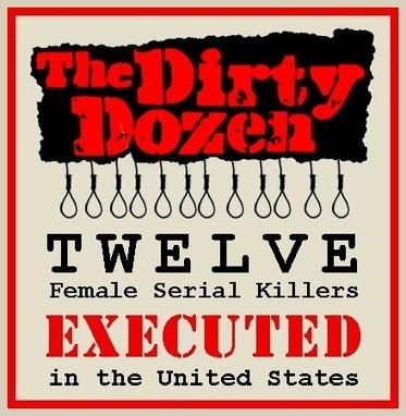 The Dirty Dozen: 12 Female Serial Killers Executed in the USA – 1945-2002   Interesting Things - A different world   Scoop.it