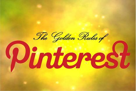 Pinterest: The golden rules of use | Pinterest | Scoop.it