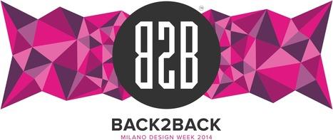 BACK2BACK™ 2014 | Salone del mobile 2014 | Scoop.it