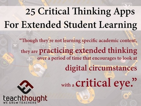 25 Critical Thinking Apps For Extended Student Learning - @teachthought | Affordable Learning | Scoop.it