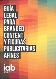 IAB Spain presenta la primera Guía legal sobre branded content | IAB Spain | Marketing & Social Media | Scoop.it