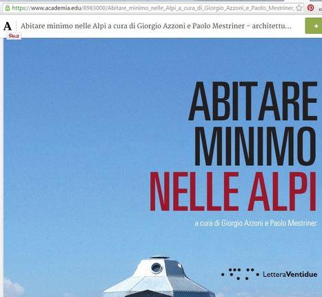 Abitare minimo nelle Alpi   Giorgio Azzoni e Paolo Mestriner   Dolomiti di ieri e di oggi   Scoop.it