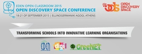 Open Classroom Conference, Athens: Open Discovery Space: Transforming schools into innovative learning organisations | Open Flexible and E-Learning Knowledge Base | Scoop.it