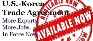 U.S.-Korea Trade Agreement Provides Opportunities for U.S. Export Businesses | International Trade - Korean View | Scoop.it