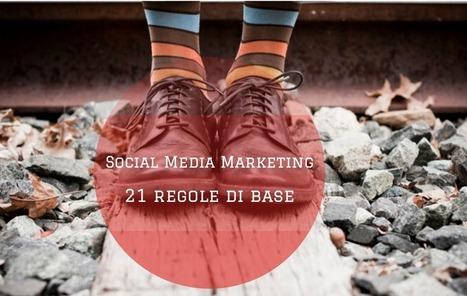 21 regole di base del social media marketing | All around social media | Scoop.it