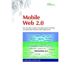 Amazon.co.jp: Mobile Web 2.0: The Innovator's Guide to Developing and Marketing Next Generation Wireless/Mobile Applications: Ajit Jaokar, Tony Fish: 洋書 | Liberating Learning with Web 2.0 | Scoop.it