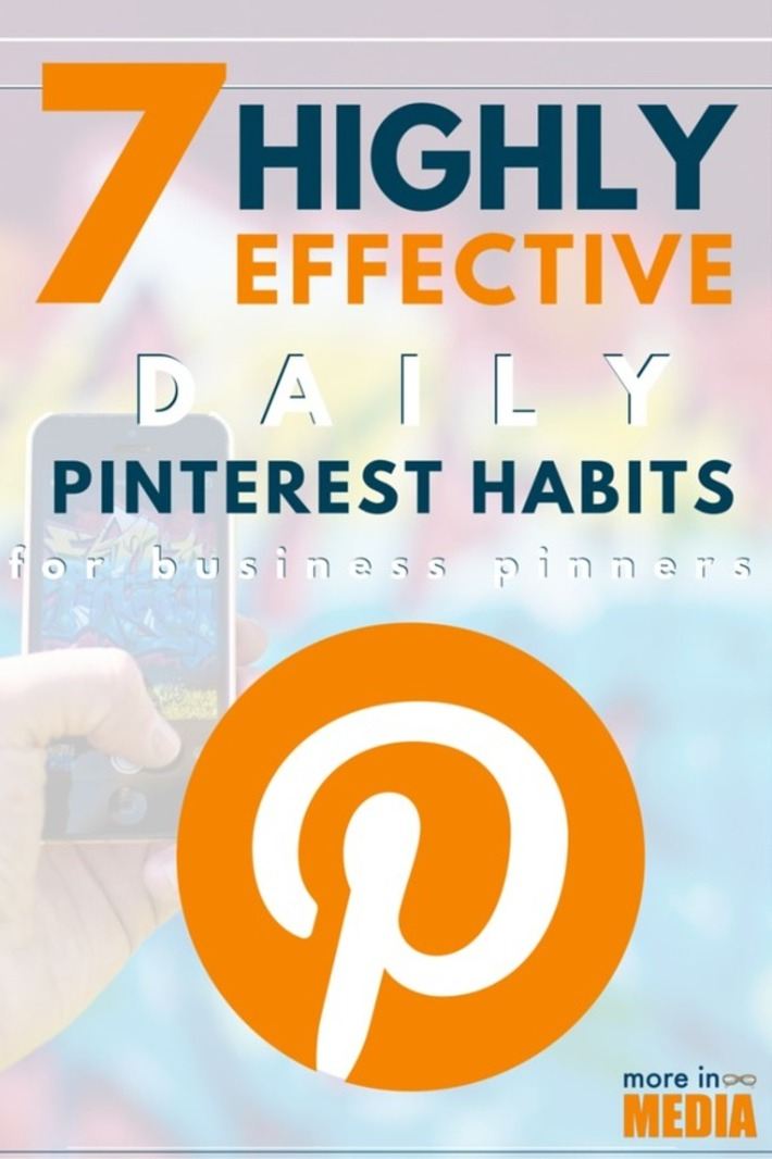 7 Highly Effective Daily Pinterest Habits for Business Pinners - More In Media | Best Pinterest Tips | Scoop.it
