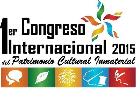 1er Congreso Internacional de Patrimonio Cultural Inmaterial | TGestión del Patrimonio Cultural | Scoop.it