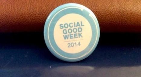 La Social Good Week : mariage du social et du solidaire | Fresh from Edge Communication | Scoop.it