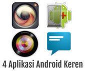 4 Aplikasi Android Keren Untuk Smartphone Canggihmu | Harga dan spesifikasi ponsel pintar dan tablet | Scoop.it