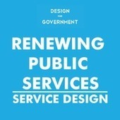 RENEWING PUBLIC SERVICES: SERVICE DESIGN | Design Thinking | Scoop.it