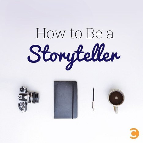 How to Be a Storyteller | Convince and Convert: Social Media Strategy and Content Marketing Strategy | Serious Play | Scoop.it