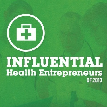 11 Influential Digital Health Entrepreneurs of 2013 Infographic | Healthcare Management & Health Systems | Scoop.it