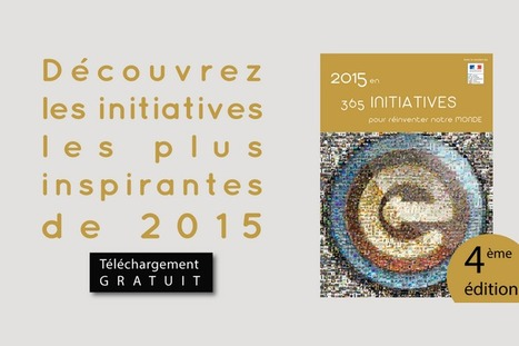 2015 en 365 initiatives pour réinventer notre Monde | Efficycle | Scoop.it