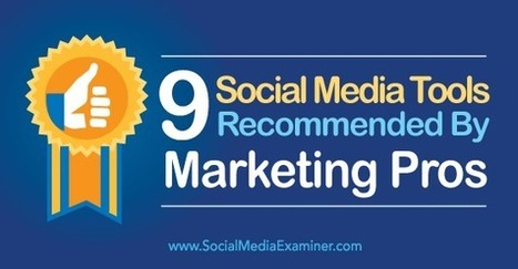 9 Social Media Tools Recommended by Marketing Pros : Social Media Examiner   Social Media Network   Scoop.it
