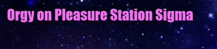 Request A Spot in the Orgy on Pleasure Station Sigma | Let's Get Sex Positive | Scoop.it