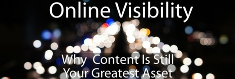 Online Visibility: Why Content Is Still Your Greatest Asset | Demand Generation Through Content Marketing | Scoop.it