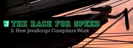 The race for speed part 2: How JavaScript compilers work | js | Scoop.it
