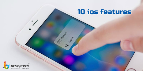 10 iOS Features to Enhance User Experience - BR Softech - The Official Blog | BR Softech Pvt.Ltd | Scoop.it