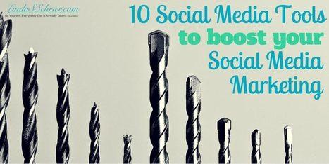 10 Social Media Tools To Boost Your Social Media Marketing | Tech @ Techtricksworld | Scoop.it