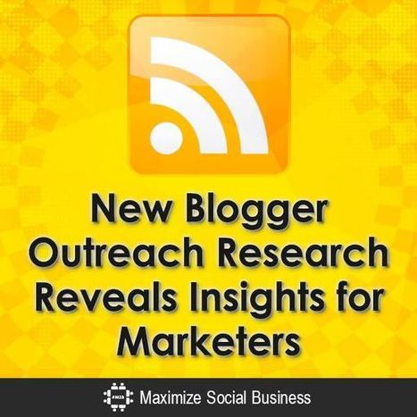 New Blogger Outreach Research Reveals Insights for Marketers | Fast-Brands | Scoop.it