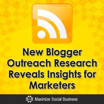 New Blogger Outreach Research Reveals Insights for Marketers | A Marketing Mix | Scoop.it