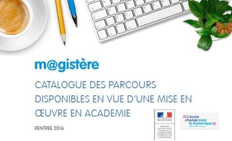 #Rentrée2016 Catalogue des parcours #magistère en ligne via @bducange | Les ressources pédagogiques pour enseigner et apprendre avec le numérique | Scoop.it