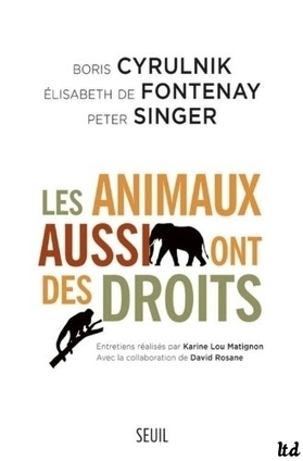 la Terre d'abord ! « Les animaux aussi ont des droits » : Peter Singer ... | Vie Vegetarienne | Scoop.it