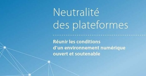 L'exécutif prêt à s'engager sur la neutralité des plateformes | Libertés Numériques | Scoop.it
