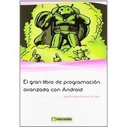 El gran libro de programación avanzada con Android: Amazon.es: José Enrique Amaro Soriano: Libros   El gran libro de programacion avanzada con android   Scoop.it