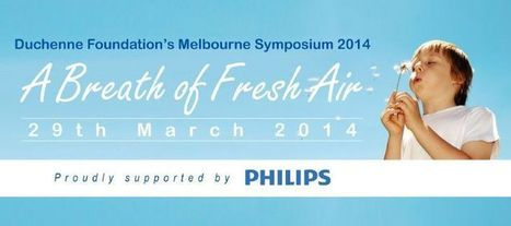 A Breath of Fresh Air - Duchenne Foundation's Melbourne Symposium 2014 | What's New in the Duchenne Nation | Scoop.it