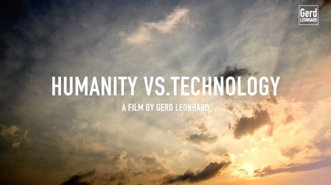Technology versus Humanity: a short film by Futurist Keynote Speaker Gerd Leonhard - YouTube | leapmind | Scoop.it