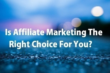 Is Affiliate Marketing The Right Choice For You?   Work from home and make money online   Scoop.it