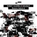 "ROBERT GLASPER EXPERIMENT ANNOUNCES OCTOBER 29 RELEASE FOR ""BLACK RADIO 2″ | Robert Glasper | Share Some Love Today | Scoop.it"