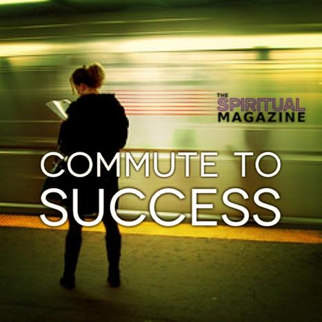Commute to Success | Spiritual | Scoop.it