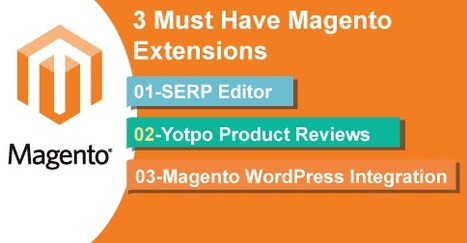 3 Must Have Magento Extensions 2015   Digital Marketing   Scoop.it