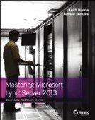 Mastering Microsoft Lync Server 2013 - Free eBook Share | Lync | Scoop.it