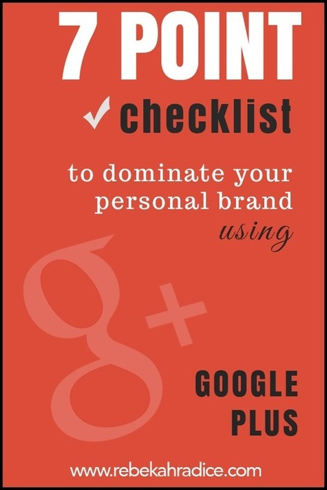 7 Point Checklist to Dominate Your Personal Brand Using Google Plus | Marketing Sales and RRHH | Scoop.it
