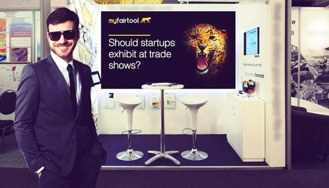 Should Startups Exhibit at Trade Shows? - Tech Sparkle | Web Top Ten | Scoop.it