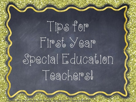 A Special Sparkle: Tips For New Special Education Teachers | Special education | Scoop.it