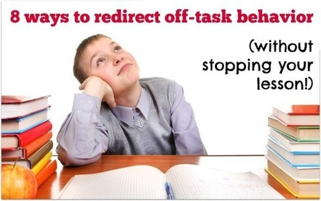 8 ways to redirect off-task behavior without stopping your lesson | educación secundaria | Scoop.it