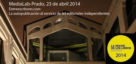 Entrega de los Premios Entreescritores en la Noche de los Libros del 23 de abril | Entreescritores.com | EntreEscritores: publica, conecta y distribuye tu ebook | Scoop.it