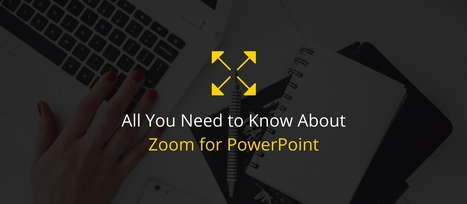 Presentation Design Experts on Zoom for PowerPoint | Digital Presentations in Education | Scoop.it
