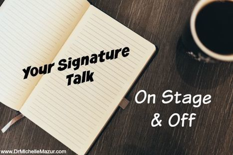 Your Signature Talk On Stage and Off | Serious Play | Scoop.it
