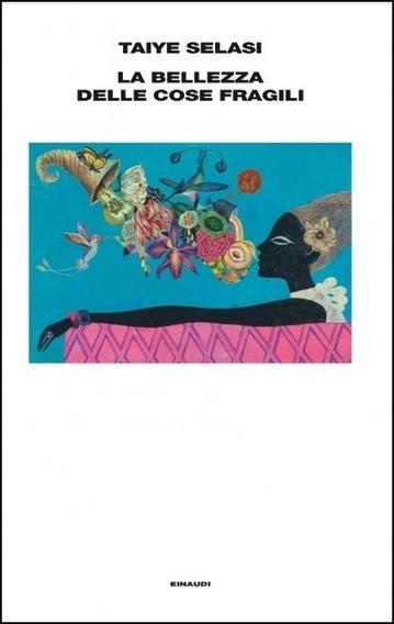 Nuvole d'inchiostro: Recensione: La bellezza delle cose fragili di Taiye Selasi | Le mie traduzioni | Scoop.it