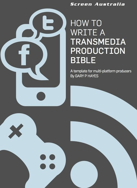Guide to Writing a Transmedia Production Bible | Transmedia y cibercultura | Scoop.it