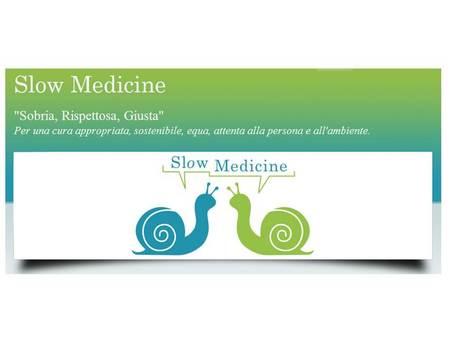Slow Medicine - Sobria, Rispettosa, Giusta | Med News | Scoop.it