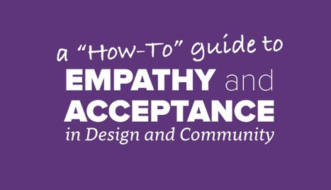 Informing Your Empathy for More Human Designs and Communities | Empathy and Compassion | Scoop.it