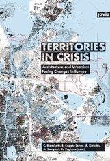 Territories in crisis : architecture and urbanism facing changes in Europe / C. Bianchetti, E. Cogato Lanza, A. Kërçuku, Jovis, 2015 | Bibliothèque de l'Ecole des Ponts ParisTech | Scoop.it
