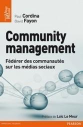 [Ouvrage] Community Management : Fédérer des communautés sur les réseaux sociaux - | Actus web | Scoop.it